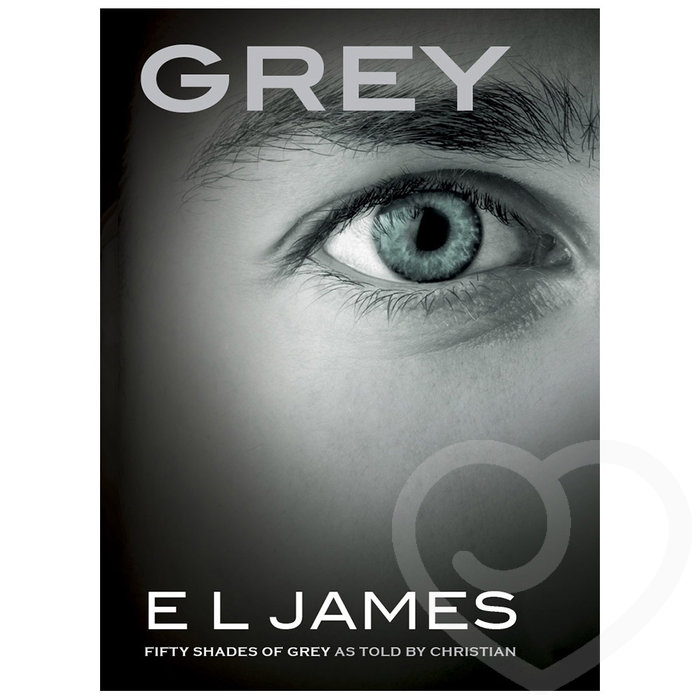 GREY by E L James - Fifty Shades of Grey