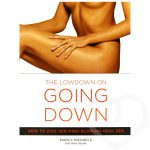 The Low Down on Going Down: How to Give Her Mind-Blowing Oral Sex - Cleis Press