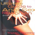 The Ultimate Guide to Anal Sex for Women 2nd Ed by Tristan Taormino - Cleis Press