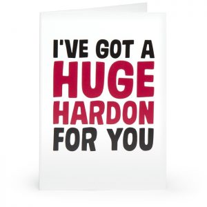 I've Got A Huge…. Adult Greetings Card