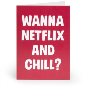 Netflix and Chill Adult Greetings Card