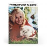 You Make My Pussy... Adult Greetings Card - Unbranded